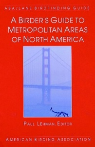 A Birder's Guide to Metropolitan Areas of N America