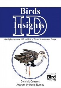 Birds: ID Insights: Identifying the More Difficult Birds of Britain & North-West Europe