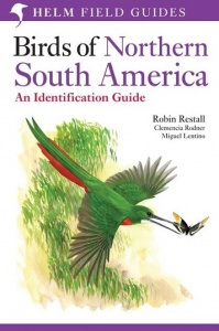Birds of Northern South America: An Identification Guide: Species Accounts