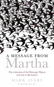 A Message from Martha: The Extinction of the Passenger Pigeon and Why it Still Matters
