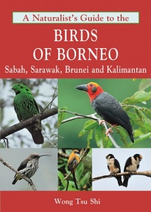 A Naturalist's Guide to the Birds of Borneo, Sabah, Sarawak, Brunei and Kalimantan