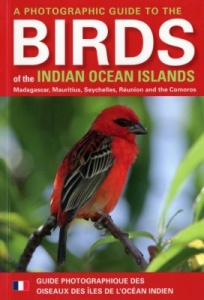 A Photographic Guide - Birds of Indian Ocean Islands