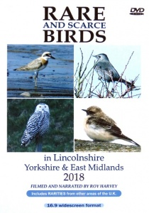 Rare and Scarce Birds in Lincolnshire, Yorkshire & East Midlands 2018 DVD