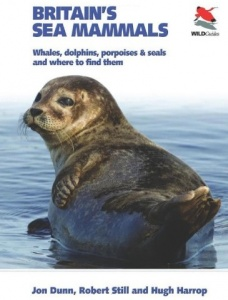 Britain's Sea Mammals: Whales, Dolphins, Porpoises, and Seals and Where to Find Them