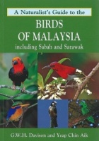 A Naturalist's Guide to the Birds of Malaysia: including Sabah and Sarawak