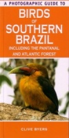 A Photographic Guide to Birds of Southern Brazil including the Pantanal and Atlantic Forest