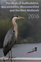 The Birds of Staffordshire, Warwickshire, Worcestershire and the West Midlands 2016