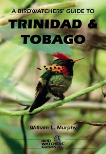 A Birdwatchers Guide to Trinidad and Tobago