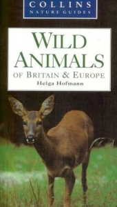 Collins Nature Guide - Wild Animals of Britain & Europe