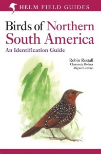 Birds of Northern South America: An Identification Guide: Plates and Maps