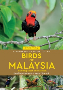 A Naturalist's Guide to the Birds of Malaysia, including Sabah & Sarawak (3rd edition)