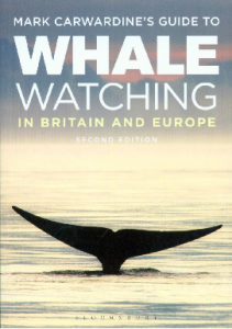 Mark Carwardine's Guide to Whale Watching in Britain and Europe: Where to go, What to see