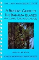 A Birder's Guide to the Bahama Islands (inc. Turks and Caicos)