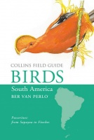 Collins Field Guide to the Birds of South America: Passerines: From Sapayoa to Finches