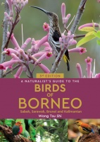 A Naturalist's Guide to the Birds of Borneo, Sabah, Sarawak, Brunei and Kalimantan (3rd Edition)